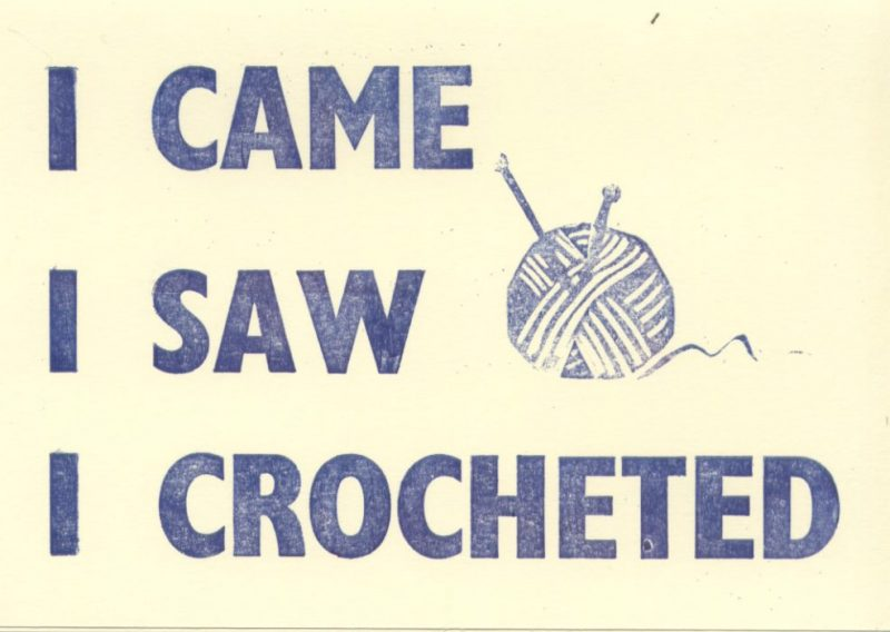 I Came I Saw I Crocheted