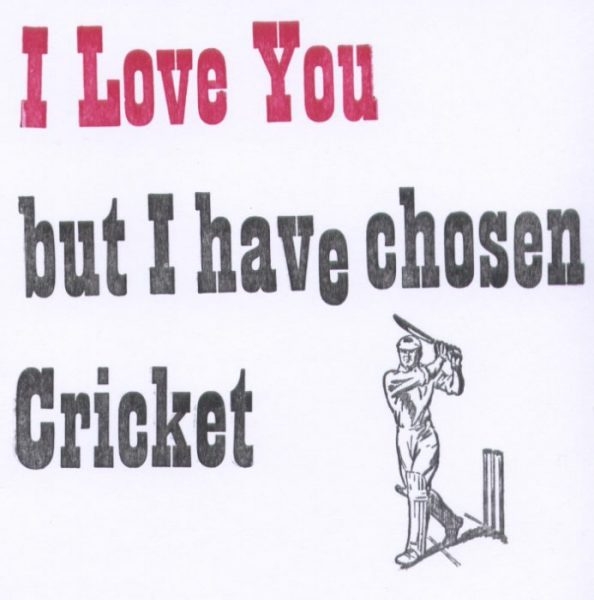 I Love You But Have Chosen Cricket