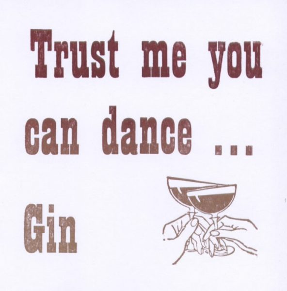 Trust me you can dance gin